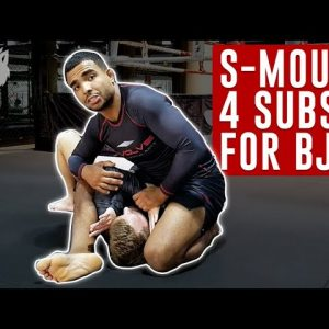 "How to ""S-MOUNT"" (Plus 4 BJJ Submissions)"