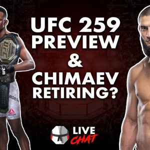 Live Chat: UFC 259 Adesanya vs Blachowicz Preview & Khamzat Chimaev is Retiring?