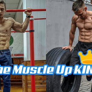 The King Of Muscles Up & Pull ups - Max True