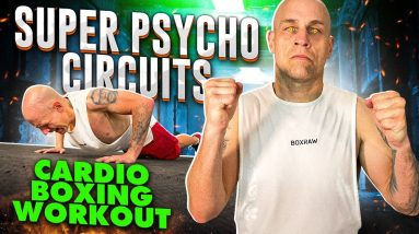 Super Psycho Circuits   Cardio Boxing Workout   8 Different Circuits   1,000 Calories