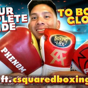 Complete Guide to Boxing Gloves | Boxing Gloves 101 ft. csquaredboxing
