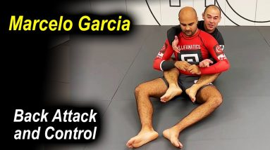 The Perfect Way To Control And Attack The Back In Jiu Jitsu by Marcelo Garcia