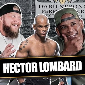 Hector Lombard on Brawling in the Ring, MMA Fights & Bare Knuckle Boxing! | The Daru Strong Podcast